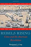 Rebels Rising, Benjamin L. Carp, 0195304020