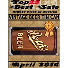 April 2014 - Vintage Beer Tin Can - Top25 Best Sale - Higher Price in Auction