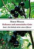 Heilsames und Aromatisches Grün: Die Heilkräfte all der essbaren und würzenden Pflanzen Band 2