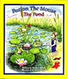 img - for Button the Mouse The Pond: Button the Mouse backyard adventures (Button the Mouse Books) book / textbook / text book