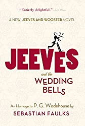 Jeeves and the Wedding Bells (Jeeves and Wooster Book 16)