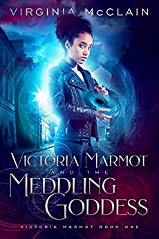 Victoria Marmot and the Meddling Goddess by [McClain, Virginia]