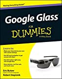 Google Glass For Dummies (For Dummies Series)