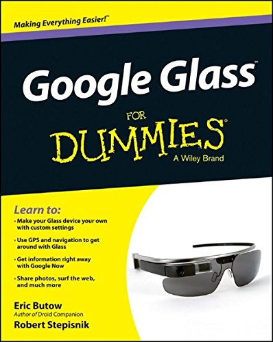 Google Glass For Dummies (For Dummies - Dummy Glasses