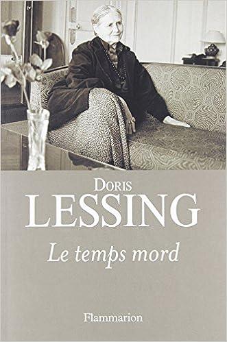 Doris Lessing - Le temps mord sur Bookys