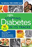 Stopping Diabetes in Its Tracks, Reader's Digest Editors, 160652240X