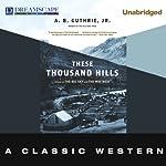 These Thousand Hills | A. B. Guthrie Jr.