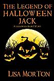 The Legend of Halloween Jack: A Halloween Short Story