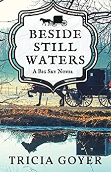 Beside Still Waters: A Big Sky Novel by [Goyer, Tricia]