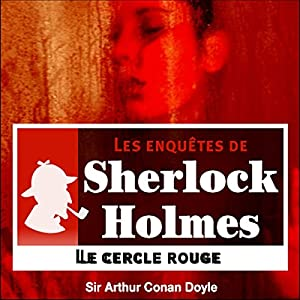 Le cercle rouge (Les enquêtes de Sherlock Holmes 4) | Livre audio