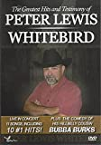 The Greatest Hits and Testimony of Peter Lewis Whitebird