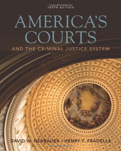 America's Courts and the Criminal Justice System by Neubauer, David W., Fradella, Henry F. 10th (tenth) (2010) Hardcover