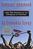 An Unbroken Agony: Haiti, from Revolution to the