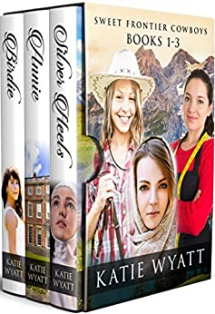 Box Set Sweet Frontier Cowboys Novels 1-3 (Sweet Frontier Cowboys Collection) by [Wyatt, Katie]