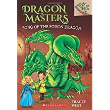 Dragon Masters #5: Song of the Poison Dragon: A Branches Book