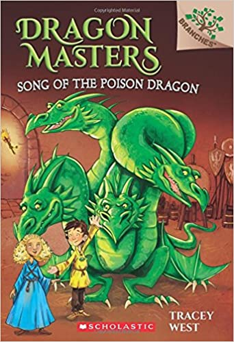 Song of the Poison Dragon Dragon Masters. Scholastic ...