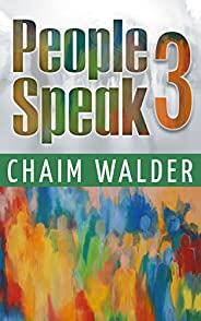 People Speak 3: Real Life Stories (People talk about themselves) (English Edition)