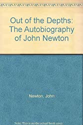 Out of the Depths: The Autobiography of John Newton (A Shepherd illustrated classic)