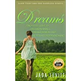 Dreams: A No-Fluff Guide to Dreams Meanings, Dreams Symbols and Nightmares Hidden Meaning - Sleep Tight and End Sleepless Nights - 2nd Edition