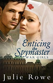 Enticing the Spymaster (War Girls) by [Rowe, Julie]