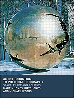 An Introduction to Political Geography: Space, Place and Politics by Martin Jones (2004-07-04)