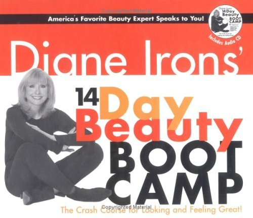 Diane Irons' 14-Day Beauty Boot Camp: The Crash Course for Looking and Feeling Great w/ one Audio CD (Hardcover) by