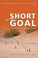 Short of the Goal: U.S Policy and Porly Performing States Paperback