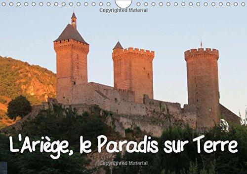 L'Ariege, le Paradis sur Terre 2015: Divers lieux et monuments ariegeois. (Calvendo Places) (French Edition)