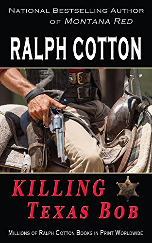 Killing Texas Bob (Ranger Sam Burrack (Big Iron) Book 18)