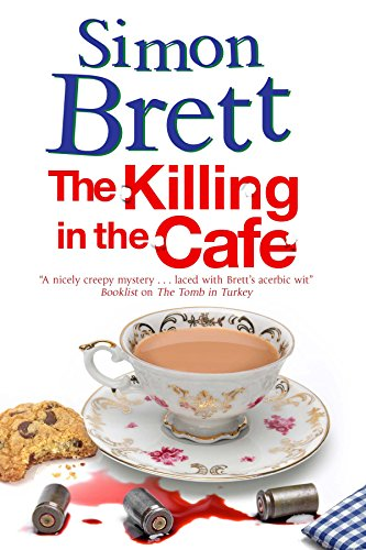 Killing in the Café, The: A Fethering Mystery (Simon Brett The Killing In The Cafe)