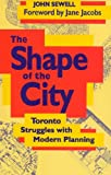 img - for The Shape of the City: Toronto Struggles with Modern Planning (Heritage) book / textbook / text book