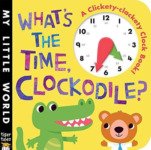 Download What's the Time, Clockodile? (My Little World) pdf