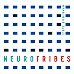 Neurotribes: The Legacy of Autism and How to Think Smarter About People Who Think Differently | Steve Silberman