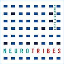 Neurotribes: The Legacy of Autism and How to Think Smarter About People Who Think Differently Audiobook by Steve Silberman Narrated by William Hope