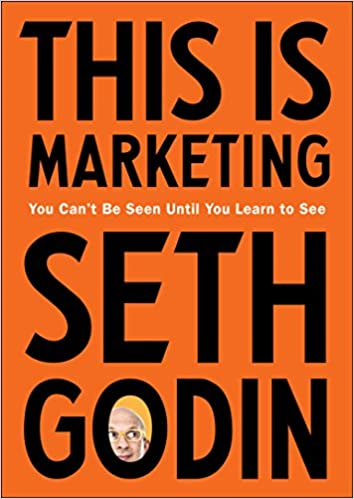 Book Title - This Is Marketing: You Can't Be Seen Until You Learn to See