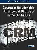 Customer Relationship Management Strategies in the Digital Era