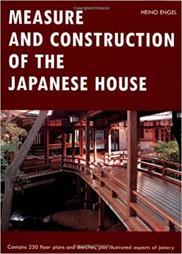 Measure and Construction of the Japanese House (Contains 250 Floor Plans  and Sketches Aspects of Joinery): Heino Engel: 0676251814927: Amazon.com:  Books