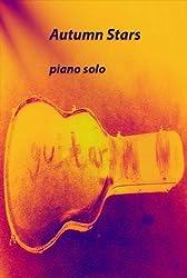 Autumn Stars: piano solo (Piano compositions Book 1)