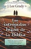 Las Intrepidas Hijas de la Biblia, J. Lee Grady, 1621361713