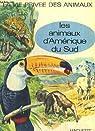Les Animaux d'Amérique du Sud. La Vie Privée des Animaux. par D'AMI RINALDO D.