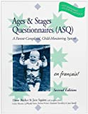 Ages and Stages Questionnaires (ASQ) in French : A Parent-Completed, Child-Monitoring System, Bricker, Diane D. and Squires, Jane, 155766482X