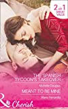 img - for The Spanish Tycoon's Takeover: The Spanish Tycoon's Takeover / Meant to be Mine (Matchmaking Mamas, Book 22) book / textbook / text book