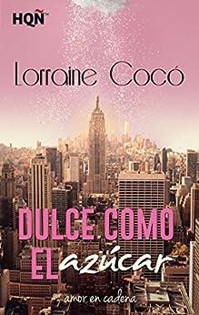 Dulce como el azúcar (HQÑ) (Spanish Edition) by [Cocó, Lorraine]