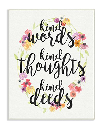 (Stupell Home Décor Kind Words Kind Thoughts Kind Deeds Floral Wall Plaque Art, 10 x 0.5 x 15, Proudly Made in USA)