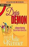 Deja Demon (Demon-Hunting Soccer Mom)
