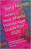 Aries  Year Ahead  Horoscope Guide For 2020: Making the most of your life by touching the stars (2020 Horoscopes guides Book 12020)