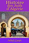 Histoire des Juifs d'Algérie par Caspi