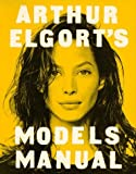 img - for Arthur Elgort's Models Manual by Arthur Elgort (1992-01-01) book / textbook / text book