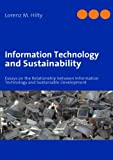 Information Technology and Sustainability, Lorenz M. Hilty, 3837019705