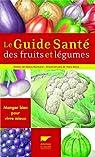 Le guide santé des fruits et légumes par Richard (II)